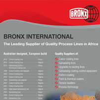 Bronx International provides Coil Processing Solutions to steel and aluminium companies, worldwide. Continual development since 1945 ensures Bronx International is a world innovator in design, manufacture and technology of Colour Coating Lines.